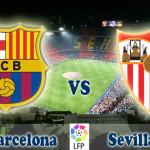 Prediksi Bola Barcelona vs Sevilla 29 Februari 2016