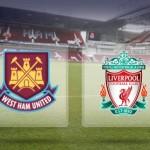 Prediksi Bola West Ham United vs Liverpool 10 Februari 2016