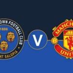 Prediksi Bola Shrewsbury Town vs Manchester United 23 Februari 2016